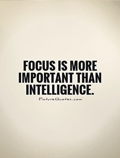 what's more important than intelligence? #focus #quotes #timsabre