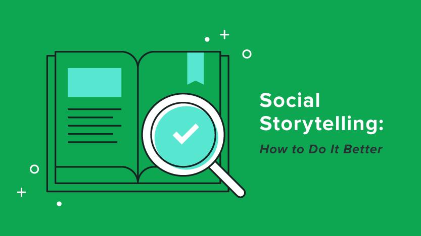 Social Storytelling: How to Do It Better