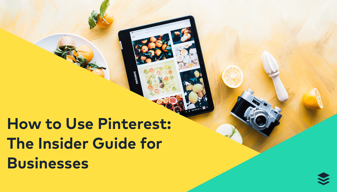 How to Use Pinterest: The Insider Guide for Businesses (With Strategies From the Pinterest Team)