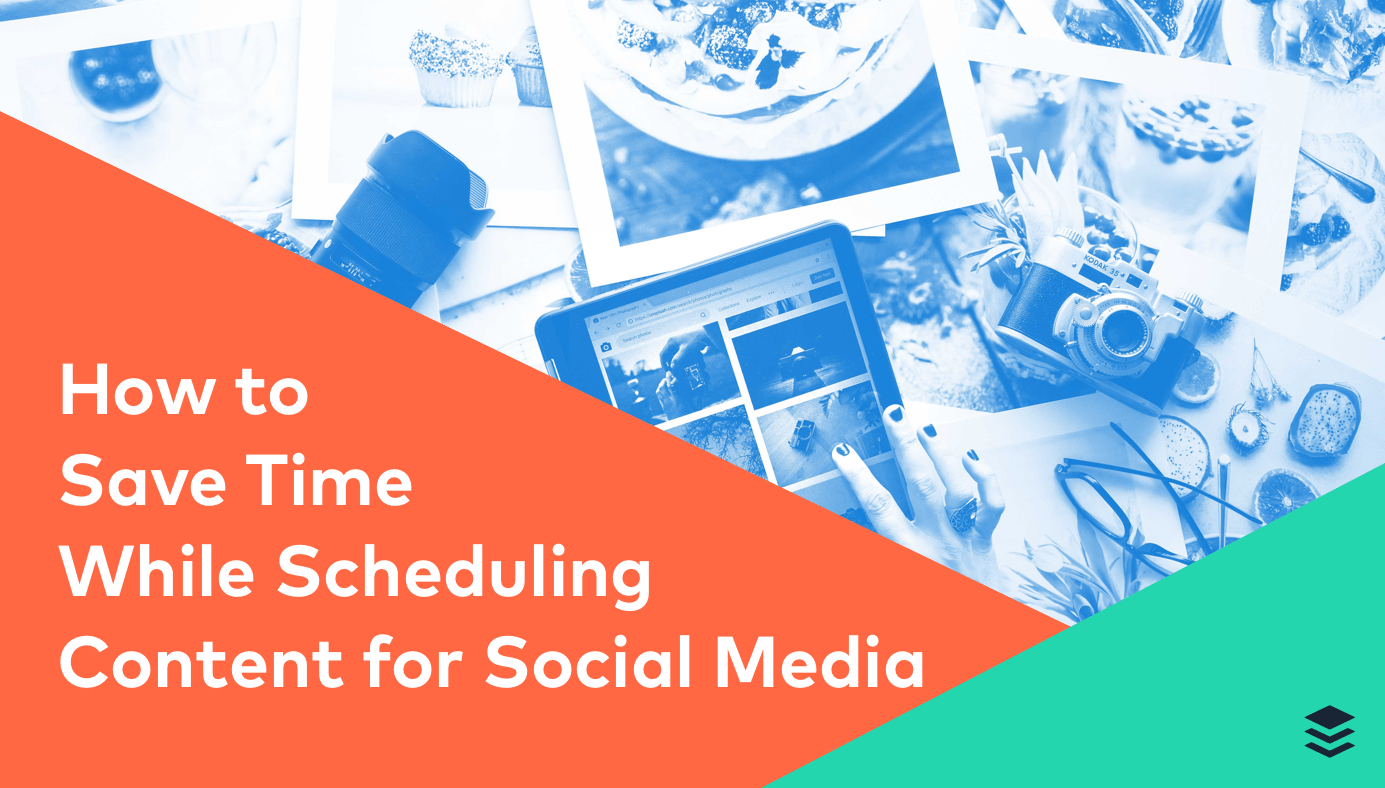 How to Save Time While Scheduling Content for Social Media